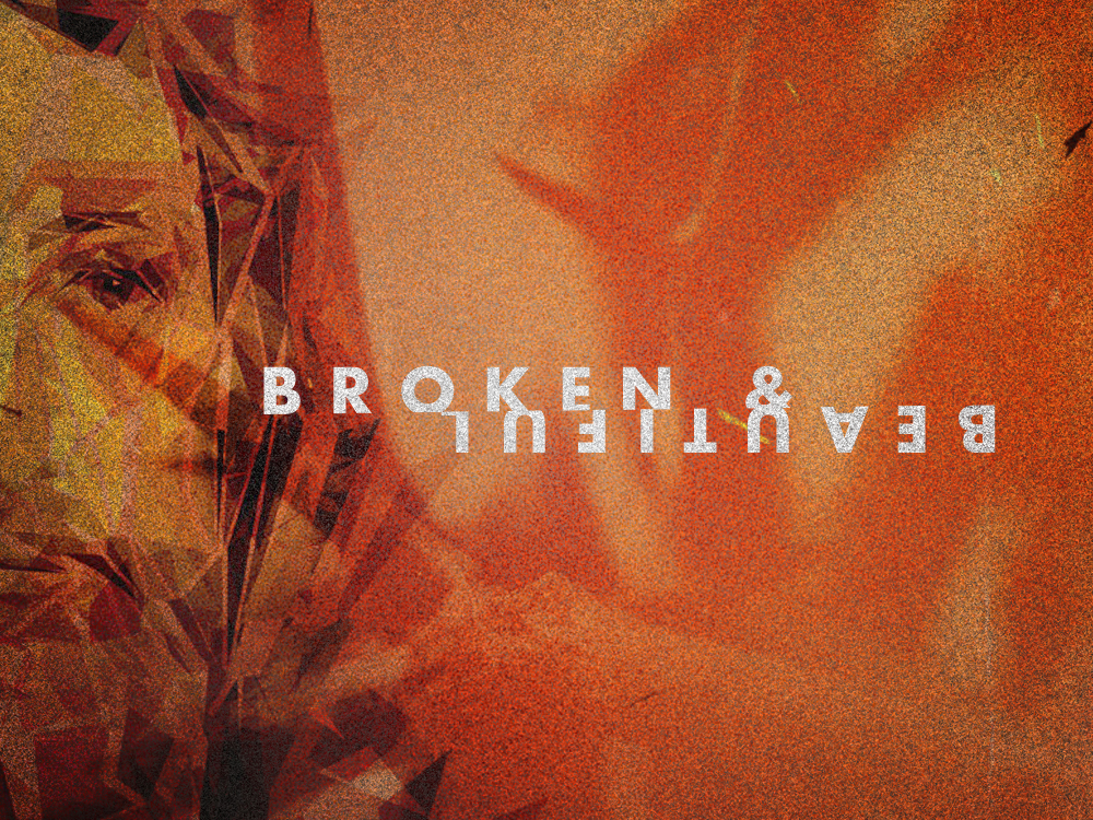 Broken & Beautiful | Easter Content
