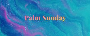 Live Events Stock Media - Easter Flow Palm Sunday Still
