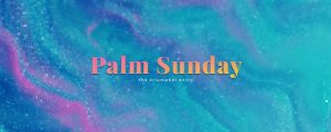 Live Events Stock Media - Easter Flow Palm Sunday